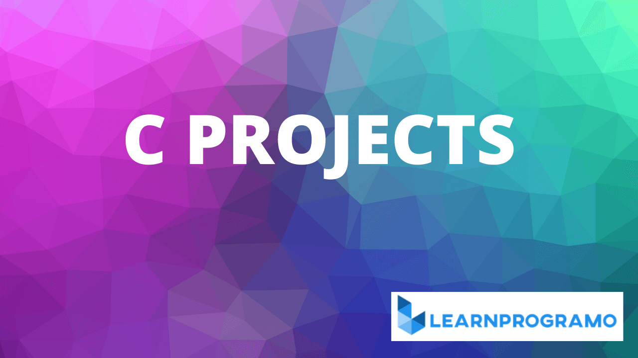 c projects,c project github,c programming projects download,c programming projects pdf,c programming projects for engineering students with source code,interesting c projects,c programming projects for begineers with source code