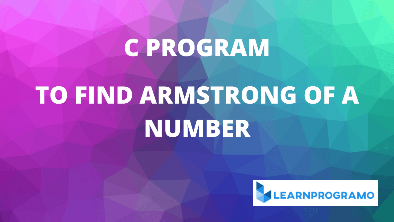 armstrong number program in c,armstrong number in c program,program for armstrong number in c,program to find armstrong number in c,c program to find armstrong number between the range