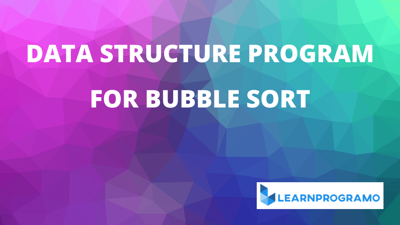 bubble sort in c,bubble sort program in c,bubble sort program in c++,bubble sort in c program,program for bubble sort in c,program of bubble sort in c,bubble sort in c++ program