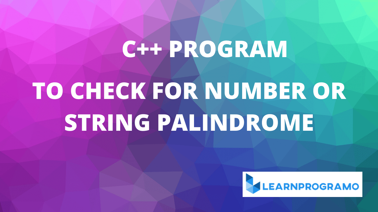 palindrome program in c++,palindrome string program in c++,palindrome program in c++ using string functions,program for palindrome in c++,palindrome number program in c++,string palindrome program in c++,palindrome program in c++ using function