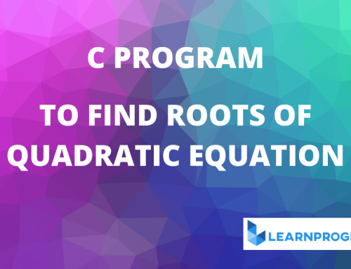 C Program for Quadratic Equation | Find the Roots of Quadratic Equation