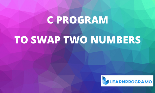C Program to Swap Two Numbers Without Using Third Variable