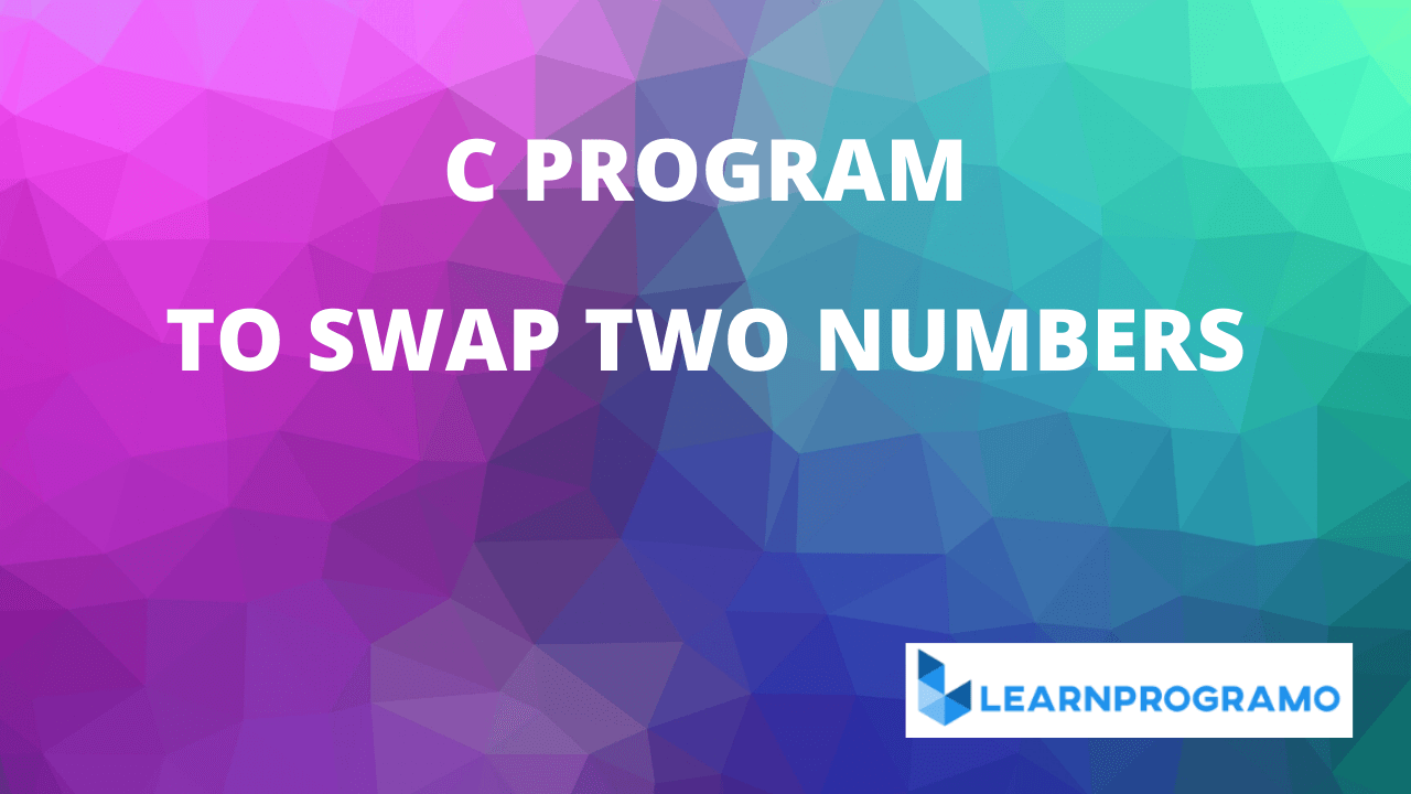 c program to swap two numbers,c program to swap two numbers without using third variable,c program to swap two numbers using functions,c program to swap two numbers using third variable,c program to swap two numbers using pointers