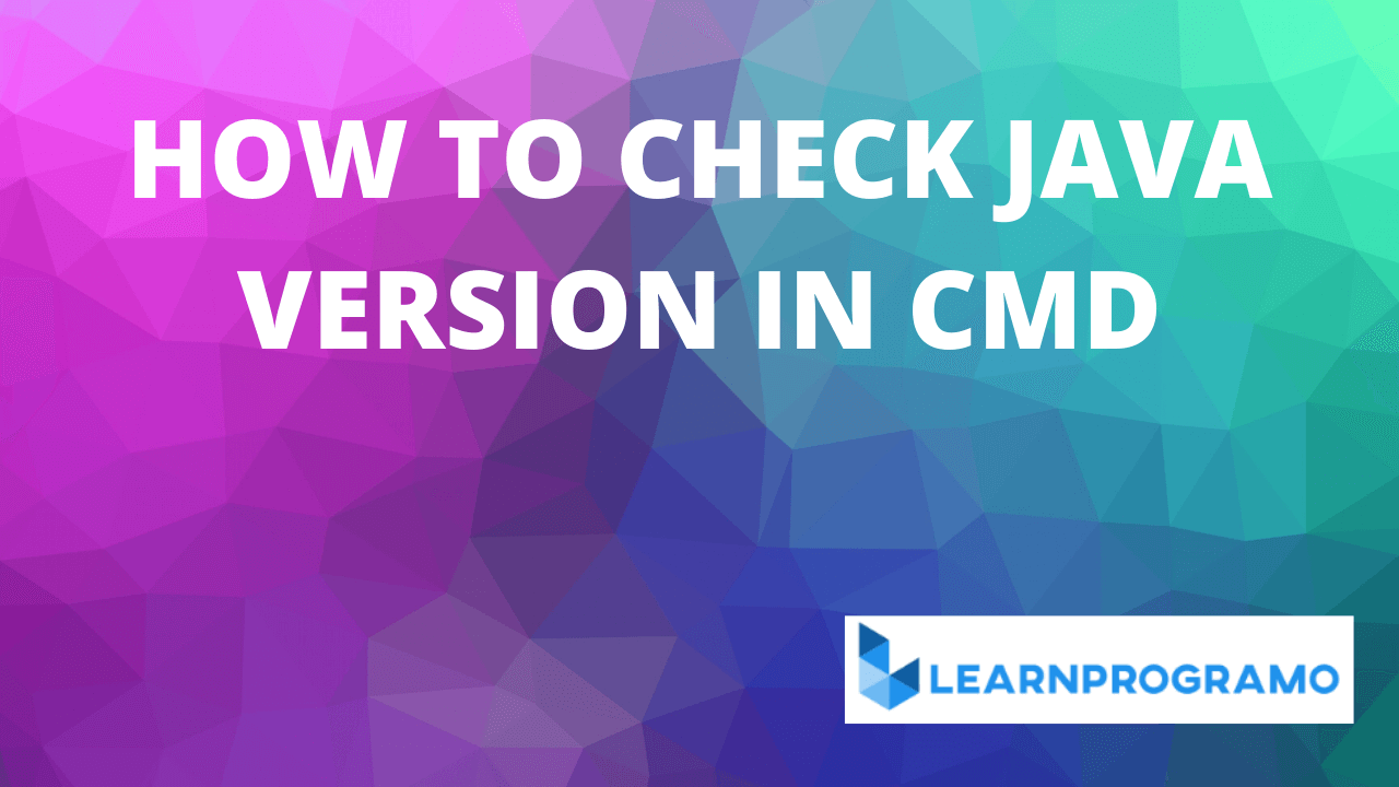 how to check java version in cmd,how to check the java version in cmd,how to check version of java in cmd,how to check the version of java in cmd