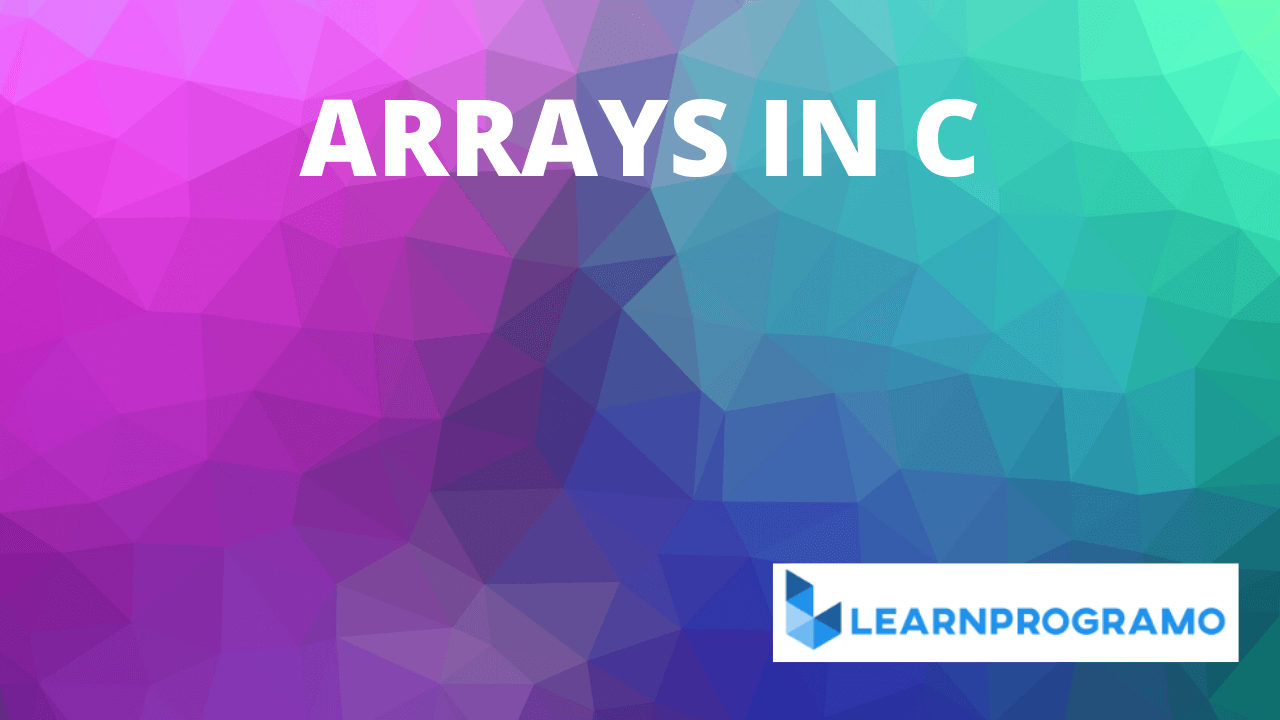 array in c,arrays in c,1d array in c,2d array in c,one dimensional array in c,two dimensional array in c,array programs in c, multi dimensional array in c