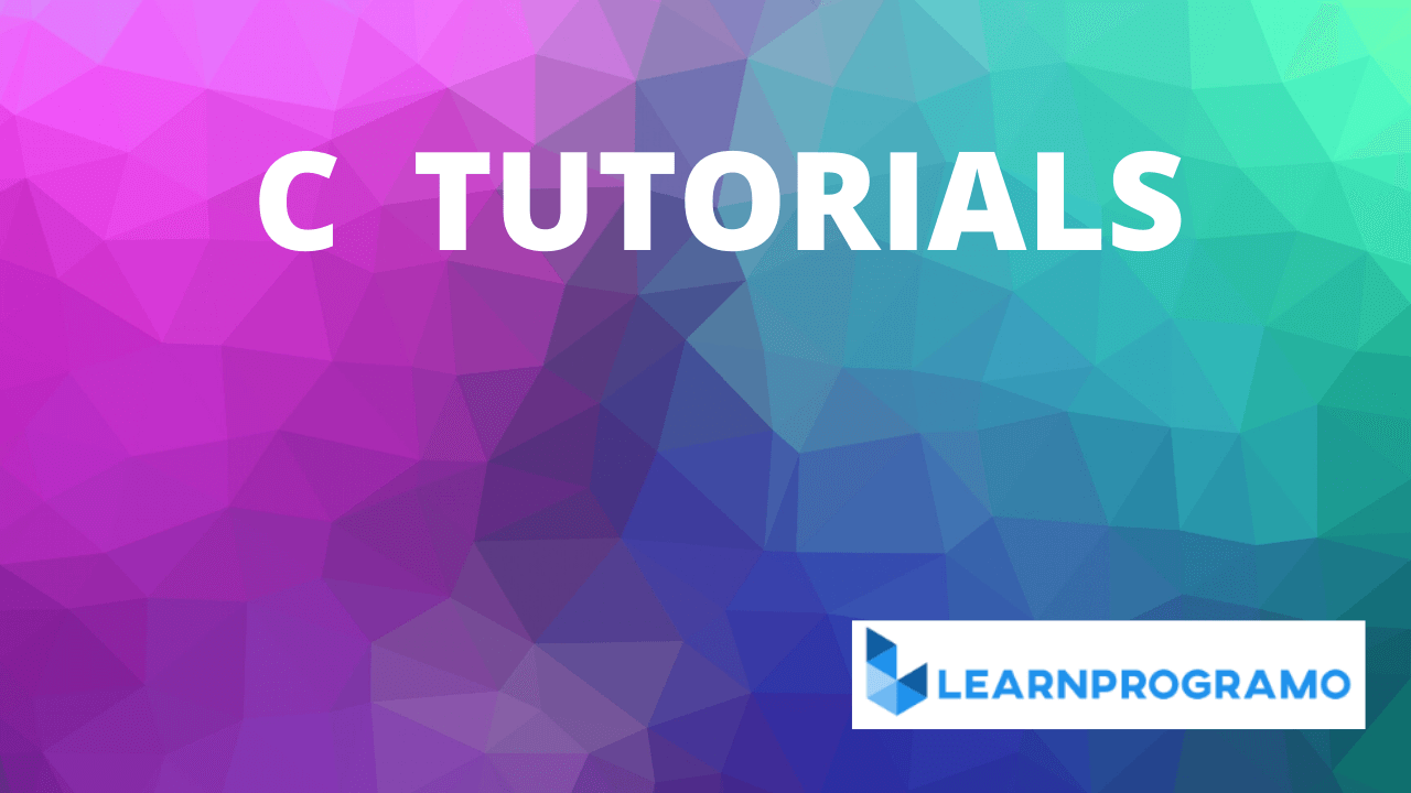 c tutorials,c tutorial,programming with c tutorial,c tutorial programs