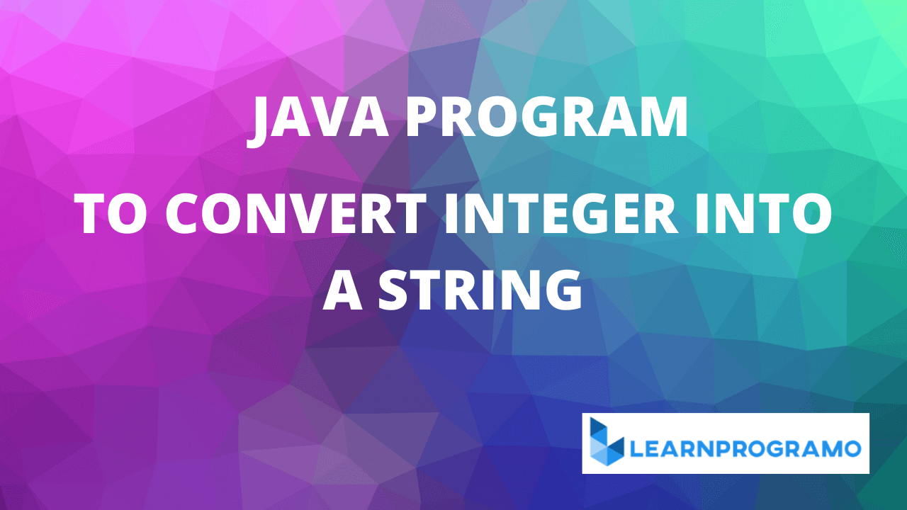 how to convert int to string in java,how to convert string to int in java,how to convert a string to an int in java ,how to convert an int to a string in java,how to convert string to an int in java without any wrapper classes