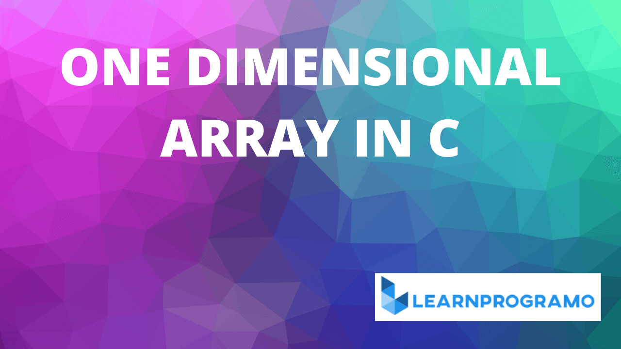 one dimensional array in c,one dimensional array in c++,one dimensional array in c pdf,one dimensional array in c++ example,one dimensional array in c programming,what is one dimensional array in c