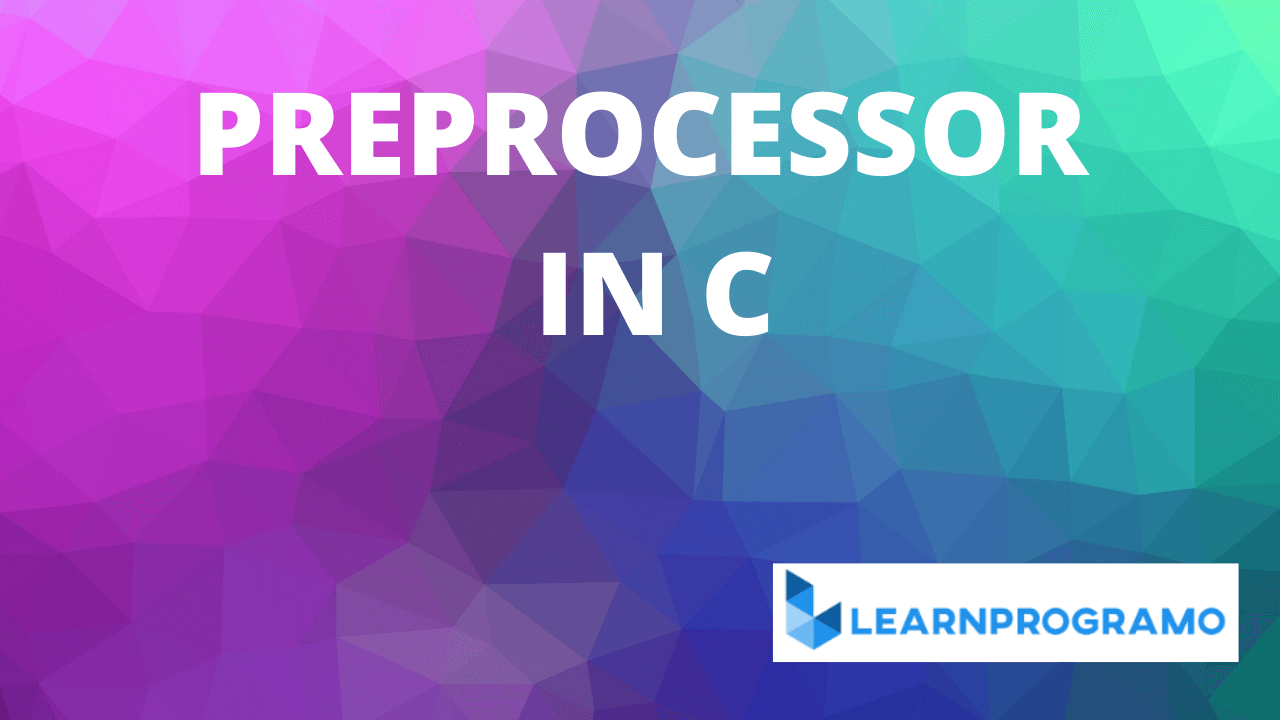 what is preprocessor in c,what is preprocessor directive in c,what is a preprocessor in c programming,what is a preprocessor in c,what is meant by preprocessor in c,preprocessor in c,preprocessor directives in c